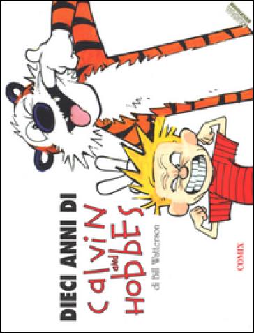 Dieci anni di Calvin and Hobbes - Bill Watterson  