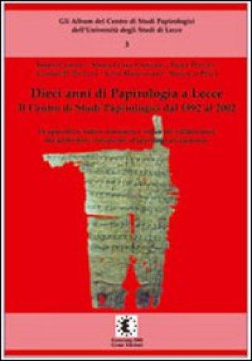 Dieci anni di papirologia a Lecce