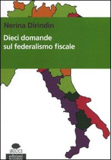Dieci domande sul federalismo fiscale - Nerina Dirindin | Thecosgala.com