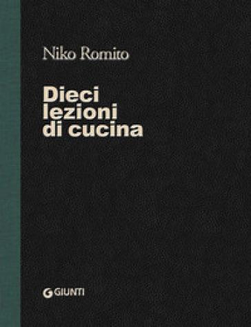 Dieci lezioni di cucina - Niko Romito | Thecosgala.com