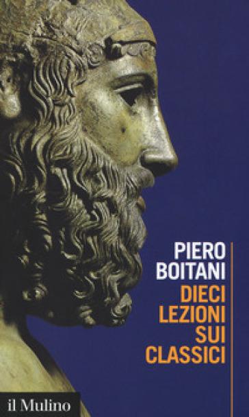 Dieci lezioni sui classici - Piero Boitani pdf epub