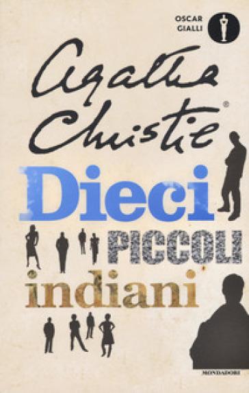 Dieci piccoli indiani (... e poi non rimase nessuno) - Agatha Christie | Thecosgala.com
