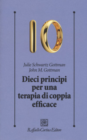 Dieci principi per una terapia di coppia efficace - John Gottman |