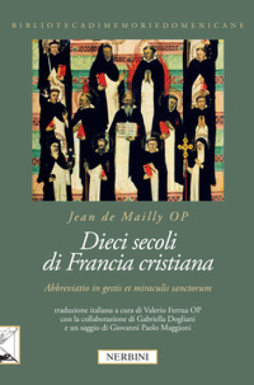 Dieci secoli di Francia cristiana. «Abbreviatio in gestis et miraculis sanctorum» - Jean de Mailly  