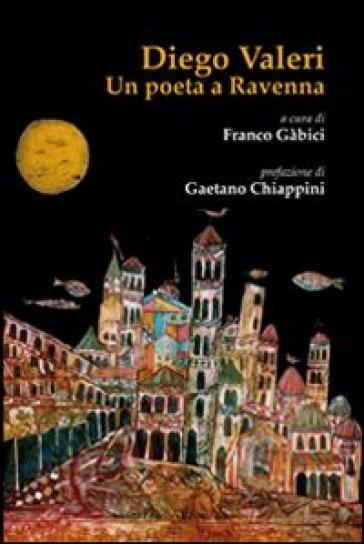 Diego Valeri. Un poeta a Ravenna - F. Gabici pdf epub