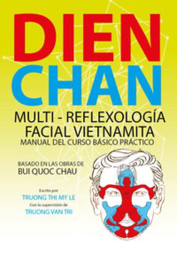 Dien Chan. Multi-reflexologìa facial vietnamita. Manual del curso basico practico