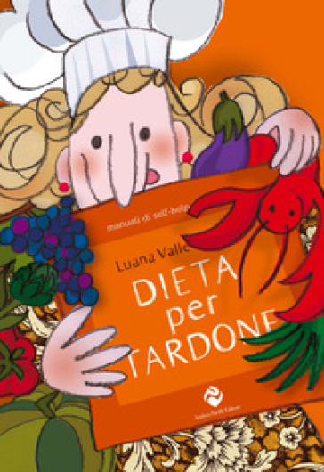 Dieta per tardone - Luana Valle |