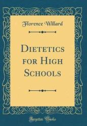 Dietetics for High Schools (Classic Reprint)