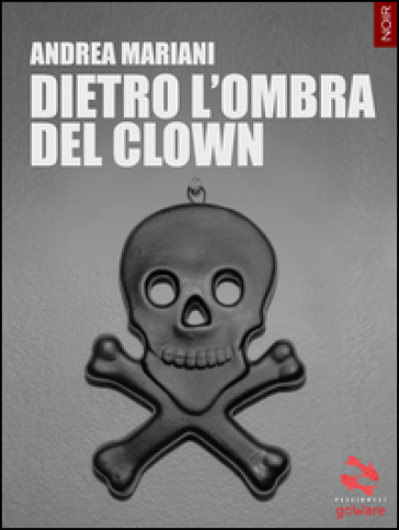 Dietro l'ombra del clown - Andrea Mariani pdf epub