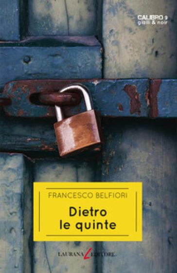 Dietro le quinte - Francesco Belfiori |