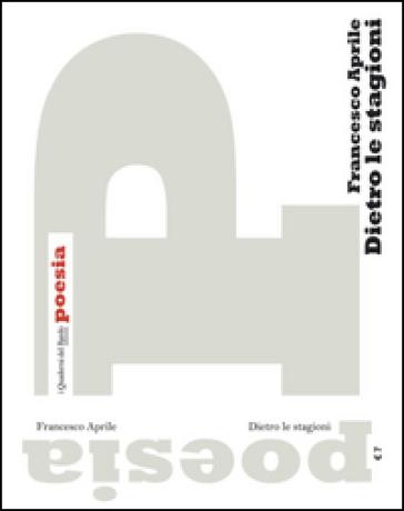 Dietro le stagioni - Francesco Aprile |