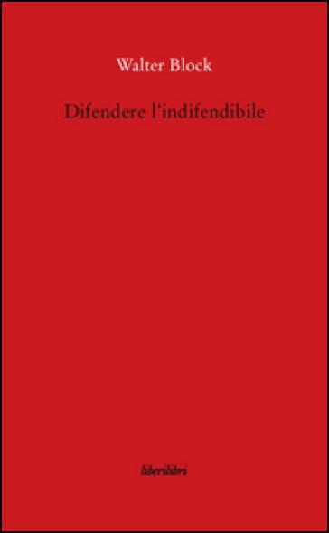 Difendere l'indifendibile - Walter Block   Jonathanterrington.com