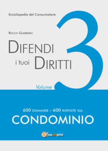 Difendi i tuoi diritti. 3. - Rocco Guerriero  