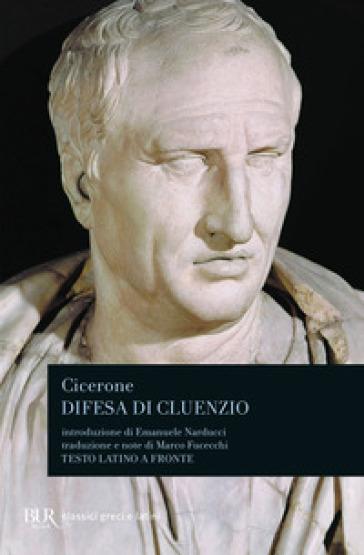 Difesa di Cluenzio. Testo latino a fronte - Marco Tullio Cicerone |