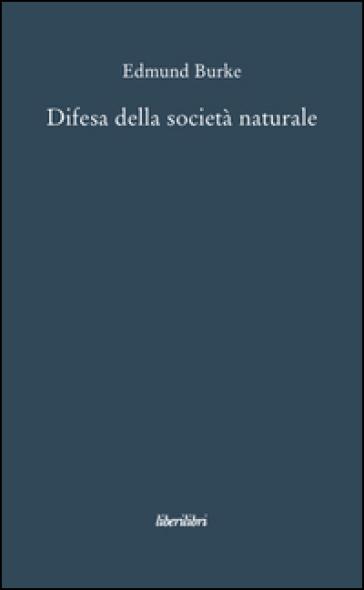 Difesa della società naturale - Edmund Burke |