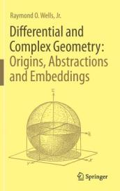 Differential and Complex Geometry: Origins, Abstractions and Embeddings