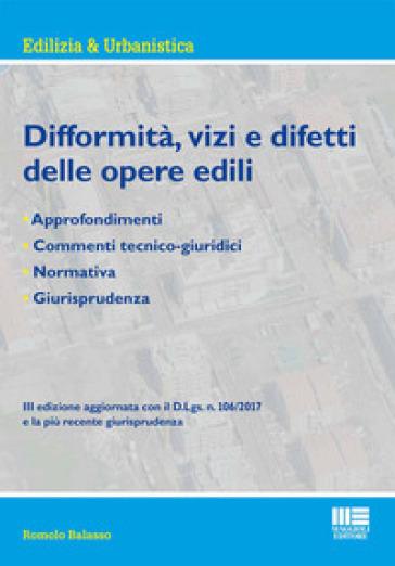 Difformità, vizi e difetti delle opere edili - Romolo Balasso |