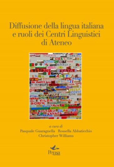 Diffusione della lingua italiana e ruoli dei centri linguistici di ateneo - P. Guaragnella |