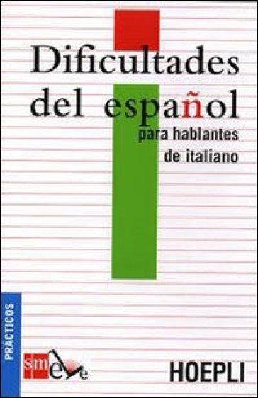 Dificultades del espanol para hablantes de italiano. Ediz. italiana