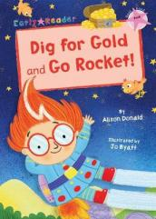 Dig for Gold and Go Rocket!