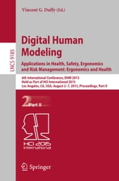 Digital Human Modeling: Applications in Health, Safety, Ergonomics and Risk Management: Ergonomics and Health