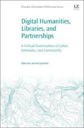 Digital Humanities, Libraries, and Partnerships
