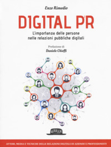 Digital PR. L'importanza delle persone nelle relazioni pubbliche digitali - Enzo Rimedio |