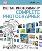 Digital Photography Complete Photographer