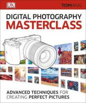 Digital Photography Masterclass