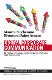 Digital corporate communication. Le cinque leve della comunicazione d