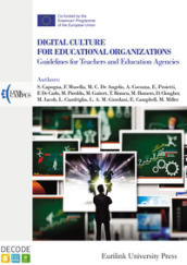 Digital culture for educational organizations. Guidelines for teachers and education agencies. Nuova ediz.