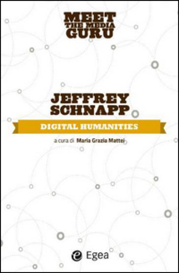 Digital humanities. Meet the media guru - Jeffrey Schnapp |