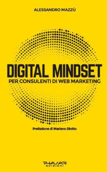 Digital mindset per consulenti di web marketing - Alessandro Mazzù | Jonathanterrington.com