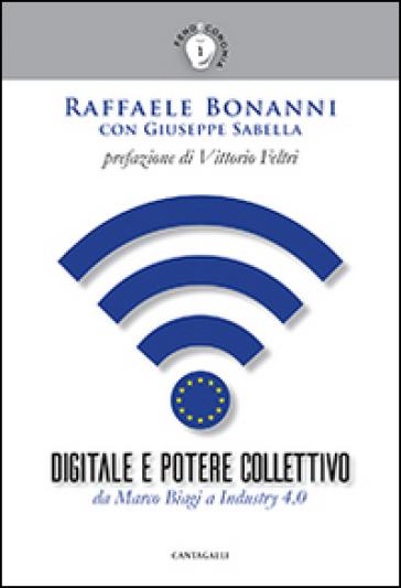 Digitale e potere collettivo. Da Marco Biagi a Industry 4.0 - Raffaele Bonanni | Kritjur.org