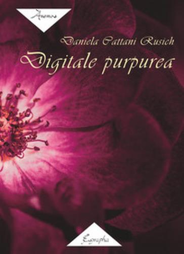 Digitale purpurea - Daniela Cattani Rusich |