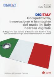 Digitaly. Competitività, innovazione e immagine del Made in Italy nell'era digitale. Il Rapporto del Centro di Ricerca sul Made In Italy dell'Universi