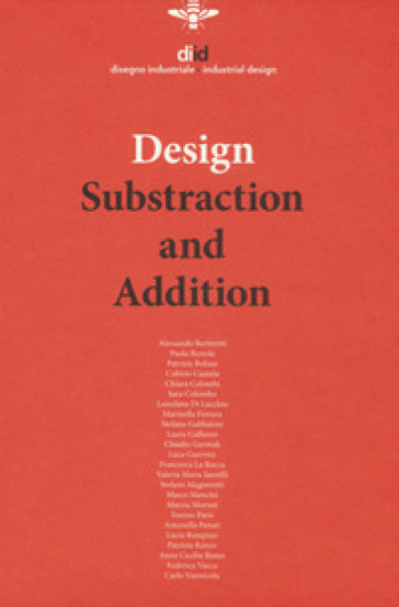 Diid disegno industriale. Ediz. inglese (2018). 66: Design. Substraction and addition