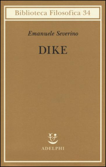 Dike - Emanuele Severino | Rochesterscifianimecon.com