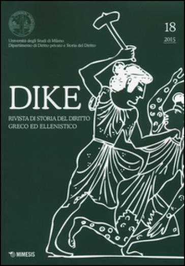 Dike. Rivista di storia del diritto greco ed ellenistico (2015). 18. - L. Pepe | Rochesterscifianimecon.com