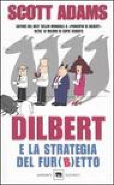 dilbert e la strategia del furbetto