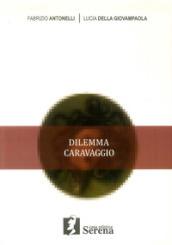 Dilemma Caravaggio - Fabrizio Antonelli, Lucia Della Giovampaola