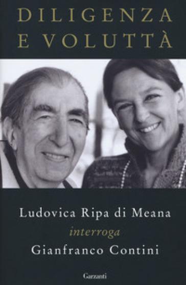 Diligenza e voluttà. Ludovica Ripa di Meana interroga Gianfranco Contini - Gianfranco Contini | Thecosgala.com