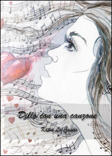 Dillo con una canzone - Katia Lo Cascio  