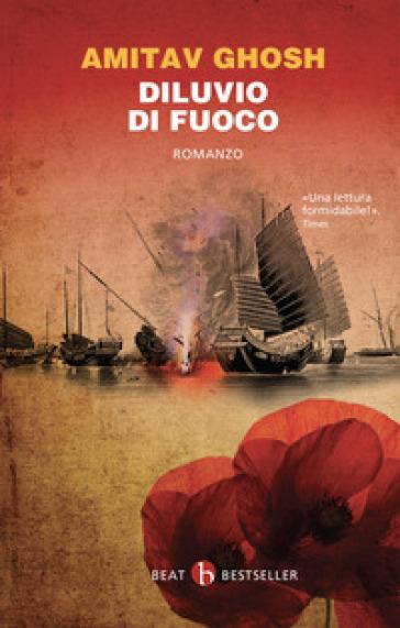 Diluvio di fuoco - Amitav Ghosh |
