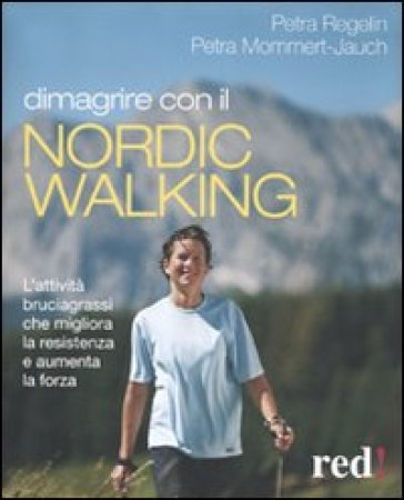 Dimagrire con il nortic walking - Petra Mommert-Jauch |