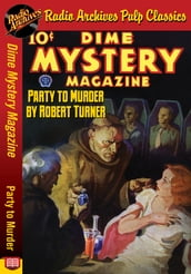 Dime Mystery Magazine - Party to Murder