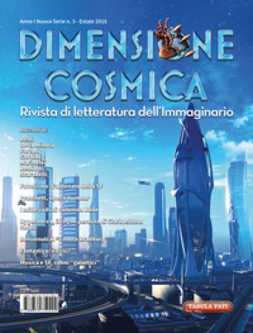 Dimensione cosmica. Rivista di letteratura dell'immaginario (2018). 3: Estate - G. De Turris pdf epub