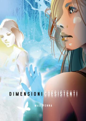 Dimensioni coesistenti - Max Penna |