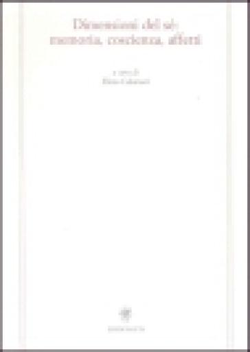 Dimensioni del sé: memoria, coscienza, affetti - Elena Calamari   Rochesterscifianimecon.com