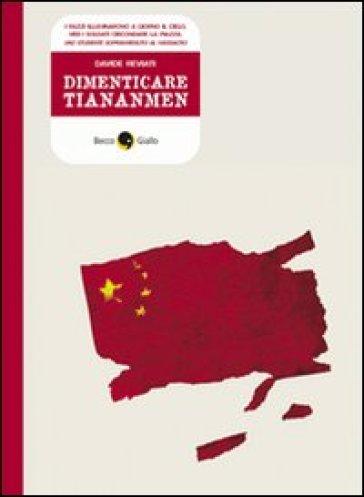 Dimenticare Tiananmen - Davide Reviati | Rochesterscifianimecon.com